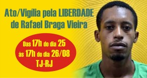 Ato/Vigília pela liberdade de Rafael Braga Vieira