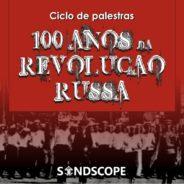 """Documentário será exibido na tarde do primeiro dia do Ciclo de Palestras """"100 anos de Revolução Russa"""" (23)"""